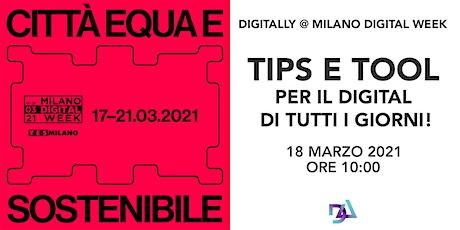 Tips e Tool per il Digital di tutti i giorni biglietti