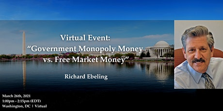 "DC | Virtual Event: ""Government Monopoly Money vs. Free Market Money"" tickets"