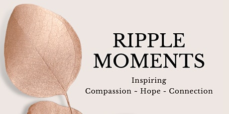 Ripple Moments -  Conversations about how we navigated a pandemic tickets