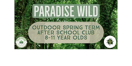Paradise Wild - Spring After School Club 2021 tickets