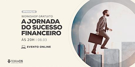 [PORTUGAL/PT] A Jornada do Sucesso Financeiro tickets