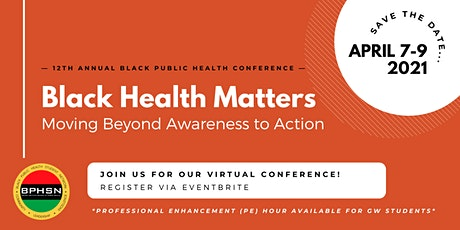 12th Annual Black Public Health Conference - Black Health Matters (Virtual) tickets