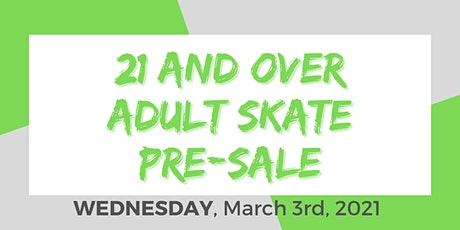 Wednesday Night Adult Skate - 3/3/2021 Pre-Sale. tickets