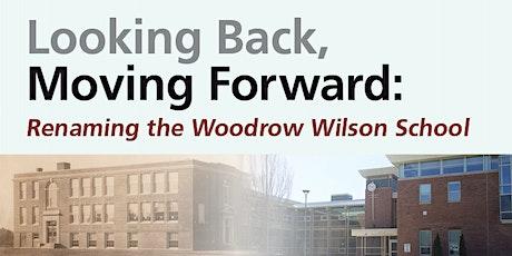 Looking Back, Moving Forward: Renaming the Woodrow Wilson School tickets