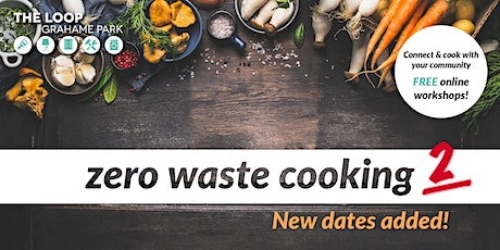 Zero Waste  Cooking #2 - with The Loop @ Grahame Park tickets