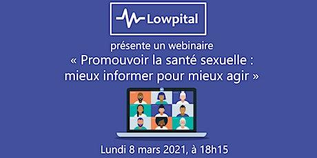 """Webinaire """"Promouvoir la santé sexuelle : mieux informer pour mieux agir"""" tickets"""