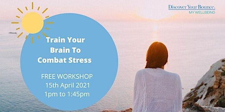 Train Your Brain To Combat Stress tickets