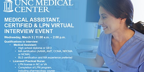 UNC Medical Center Medical Assistant, Cert. & LPN Virtual Interview Event tickets