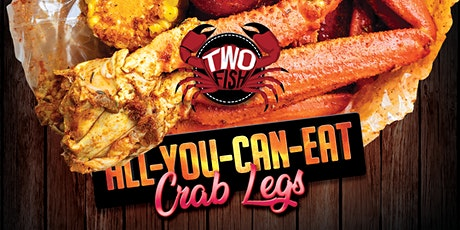 Welcome Back! All You Can Eat Crab Legs @ Two Fish Crab Shack tickets