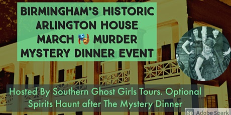 March Murder  Mystery Dinner Birmingham Historic  Arlington House tickets