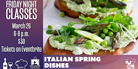 Friday Class: Italian Spring Dishes tickets