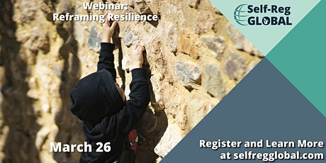 Self-Reg For A Just Society Webinar: Reframing Resilience tickets