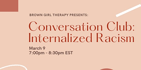 Brown Girl Therapy Conversation Club: Internalized Racism tickets