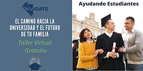 Talleres Gratuitos: El Camino Hacia la Universidad y Futuro De Tu Familia entradas