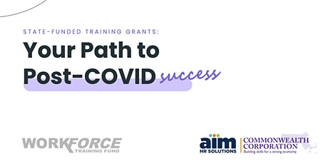State Funded Training Grants: Your Path to Post-COVID Success tickets