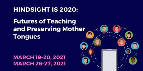 Hindsight is 2020: Futures of Teaching and Preserving Mother Tongues tickets