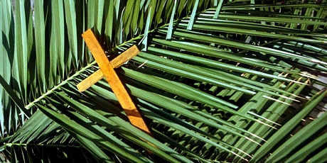 Palm Sunday, March 28th, 2021 8:00 am tickets