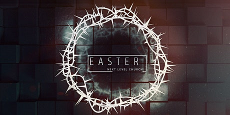 Easter with Next Level Church tickets