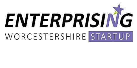 Enterprising Worcestershire – an introduction to Start-Up Support- 08/03/21 tickets