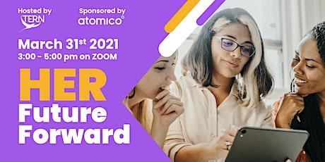 HER Future Forward: A celebration of women's entrepreneurship by HerTERN tickets