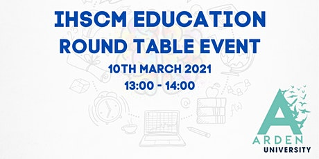 IHSCM Education Round Table Event tickets