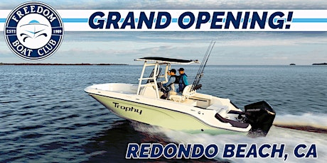 Freedom Boat Club Grand Opening Event | Redondo Beach! tickets