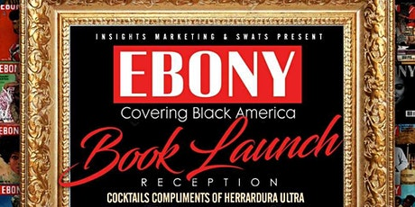 "EBONY  ""Covering Black America""  Book Launch Reception tickets"