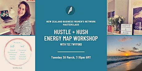 Masterclass: HUSTLE + Hush Energy Map Workshop tickets