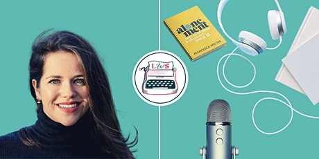 How to Build a Podcast & Brand Around Your Writing w/ Francesca Specter tickets