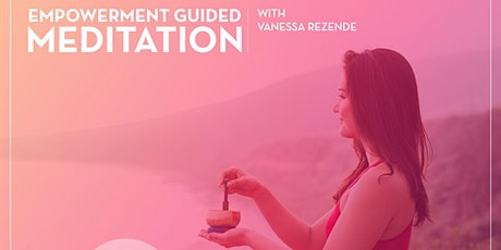 Empowerment Guided Meditation - Wednesday Virtual Zoom Class tickets