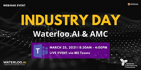 Waterloo.AI and AMC: Industry Day  - Webinar Event on March 25, 2021 tickets