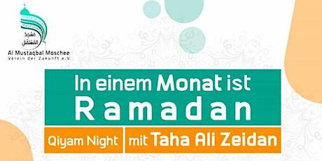 Qiyam Night  `Noch einen Monat bis zum Ramadan Tickets