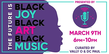 JAMNOLA at Night Presents: The Future Is: Black Joy, Black Art, Black Music tickets