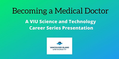 Becoming a Medical Doctor; VIU Science and Technology Career Series tickets