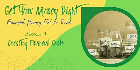 Financial Literacy 101 for Teens : Creating Financial Goals tickets