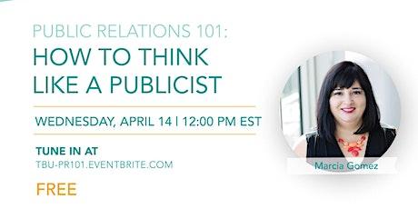 PR 101: Thinking Like a Publicist tickets
