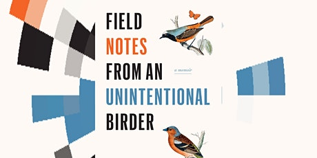 Natural Voices Book Club: Field Notes from an Unintentional Birder tickets