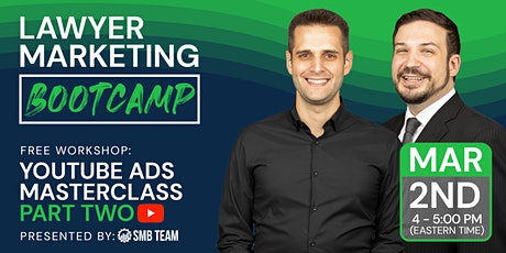 Lawyer Marketing Bootcamp (Rd. 48) | YouTube Ads Masterclass Part 2 tickets