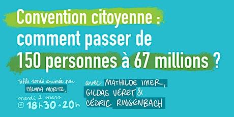 Convention Citoyenne : comment passer de 150 à 67 millions de personnes ? billets