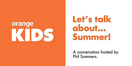 Let's talk about...Summer! tickets