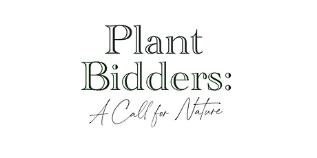 Plant Bidders: A Call for Nature tickets
