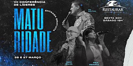 VII Conferência de Líderes: Maturidade | Sábado 27/03/2021 ingressos