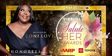 2021 Virtual Salute Her Awards: Saluting Our  Culture hosted by Loni Love ingressos