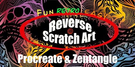'Reverse' Scratch Art - Procreate & Zentangle tickets