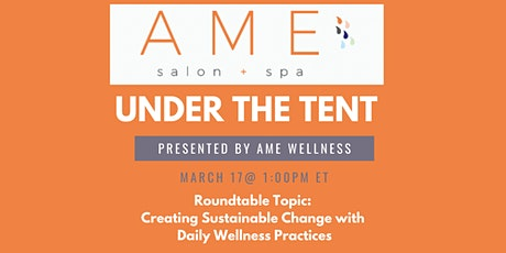 Under The Tent with Ame Wellness tickets