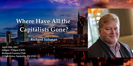 "Nashville: ""Where Have All the Capitalists Gone?"" with Richard Salsman tickets"