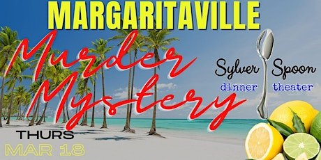 Margaritaville! Murder Mystery Party at Sylver Spoon tickets