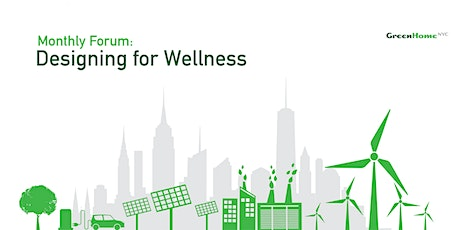 GreenHomeNYC Monthly Forum - Designing for Wellness Tickets