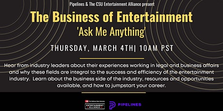 "The CSUEA  and Pipelines Present: ""The Business of Entertainment: AMA"" tickets"