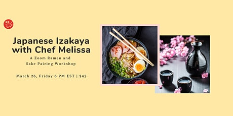 Japanese Izakaya with Chef Melissa - A Zoom Ramen and Sake Pairing Workshop tickets